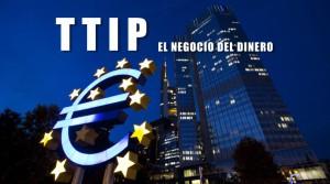 TTIPel negocio del dinero